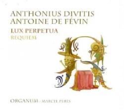 Organum - Divitis: Lux Perpetua/Fevin: Requiem