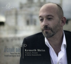 Kenneth Weiss - A Cleare Day: Pieces from the Fitzwilliam Virginal Book