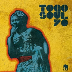 Various - Togo Soul 70: Selected Rare Togolese Recordings From 1971 To 1981