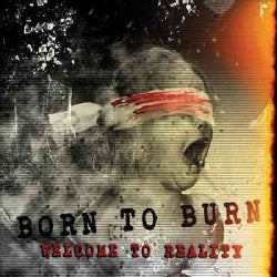 Born To Burn - Welcome To Reality
