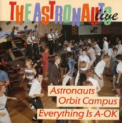 Astronauts - Live - Everything Is A O.K./Astronauts Orbit Campus