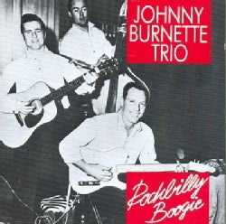 Johnny Burnette Trio - Rockabilly Boogie