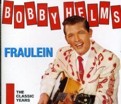 Bobby Helms - Fraulein: The Classic Years
