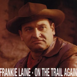 Frankie Laine - On The Trail Again