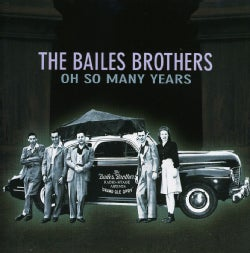 Bailes Brothers - Oh So Many Years