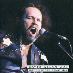David Allan Coe - Rough Rider: DAC Plus