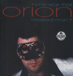 Orion - Who Was That Masked Man?