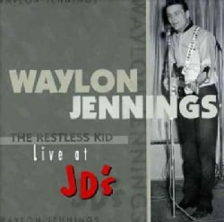 Waylon Jennings - The Restless Kid - Live At JD's
