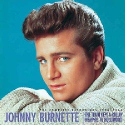 Johnny Burnette - The Train Kept A-Rollin' - Memphis To Hollywood: The Complete