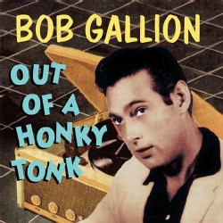 Bob Gallion - Out Of A Honkytonk