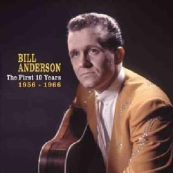Bill Anderson - The First 10 Years, 1956 - 1966