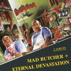 Destruction - Mad Butcher/Eternal Devastation