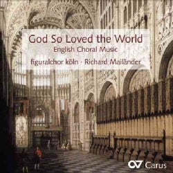 Figuralchor Koln - God So Loved the World