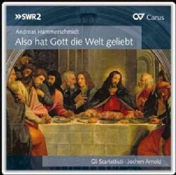Johann Rosenmuller - Hammerschmidt/Rosenmueller: Also Hat Gott Die Welt Geliebt