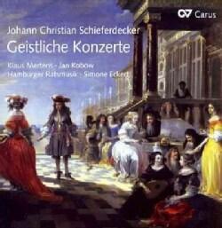 Johann Christian Schieferdecker - Schieferdecker: Sacred Concerts (Geistliche Konzerte)