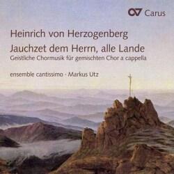 Ensemble Cantissimo - Von Herzogenberg: Jauchzet Dem Herrn, Alle Lande