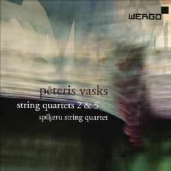 Spikeru String Quartet - Vasks: String Quartets Nos. 2 & 5