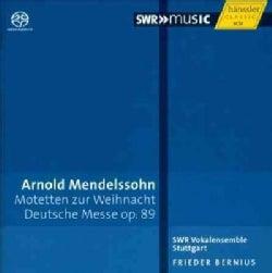 Arnold Mendelssohn - Mendelssohn: Motetten Zur Weihnacht/Deutsche Messe Op. 89