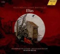 Felix Bartholdy Mendelssohn - Mendelssohn: Elias Op. 70