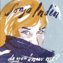SONJA INDIN - DO YOU KNOW ME