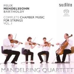 Felix Mendelssohn Bartholdy - Bartholdy: Complete Chamber Music for Strings: Vol. 1