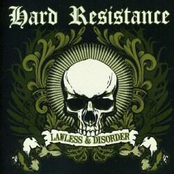 Hard Resistance - Lawless & Disorder