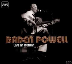 Baden Powell - Baden Powell: Live in Berlin