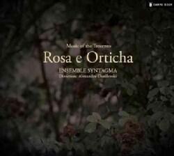 Ensemble Syntagma - Rosa E Orticha