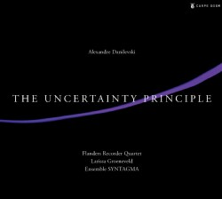 Alexandre Danilevski - Danilevski: The Uncertainty Principle