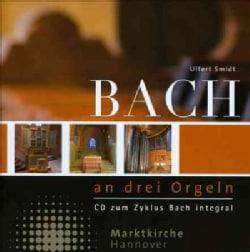 Ulfert Smidt - Bach an Drei Orgeln (Bach at Three Organs)