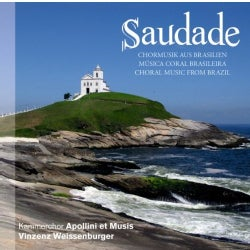 Kammerchor Apollini Et Musis - Saudade: Choral Music from Brazil