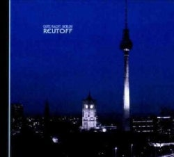 Reutoff - Gute Nacht, Berlin!