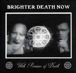 Brighter Death Now - With Promises of Death