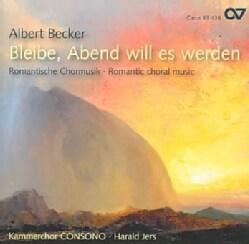 Albert Becker - Becker: Romantic Choral Music