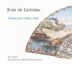 Juan de Ledesma - Ledesma: Violin Sonatas