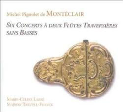 Marion Treupel-Franck - Monteclair: Six Concertos