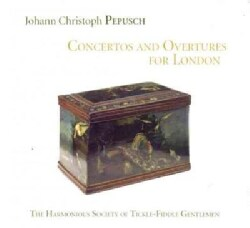 Harmonious Society Of Tickle-Fiddle Gentlemen - Pepusch: Concertos and Overtures for London