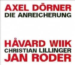 Axel Dorner - Die Anreicherung