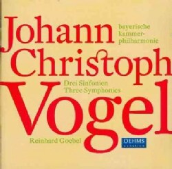 Johann Christoph Vogel - Vogel: Three Symphonies