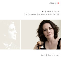 Judith Ingolfsson - Ysaye: Six Sonatas for Violin Solo, Op. 27