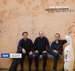 Eckart Heiligers - Mendelssohn: Piano Trios 1 & 2