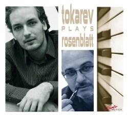 Nikolai Tokarev - Rosenblatt: Tokarev Plays Rosenblatt