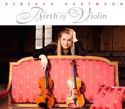 Rebekka Hartmann - Rebekka Hartmann: Birth of The Violin