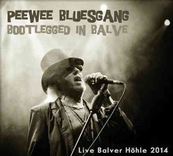 Pee Wee Bluesgang - Bootlegged in Balve