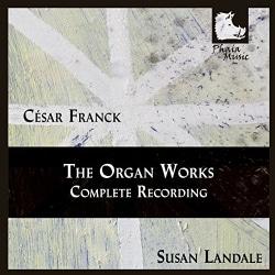 Susan Landale - Franck: The Organ Works