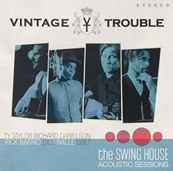 VINTAGE TROUBLE - SWING HOUSE ACOUSTIC SESSI