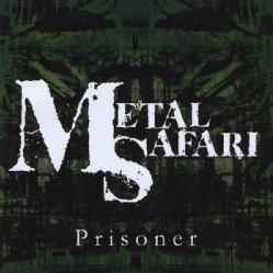 METAL SAFARI - PRISONER