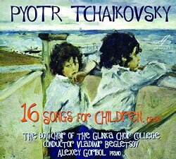 Boy Choir Of The Glinka Choir College - Tchaikovsky: 16 Songs for Children