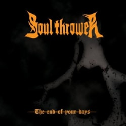 SOUL THROWER - END OF YOUR DAYS