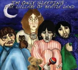 Lullaby Of Beatle Land - I'm Only Sleeping